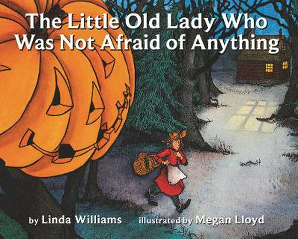 The Little Old Lady Who Was Not Afraid of Anything by Linda Williams, ISBN: 9780064431835