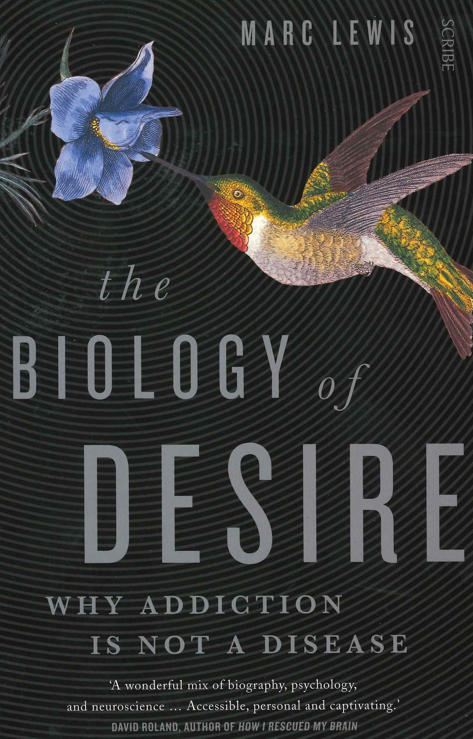 Cover Art for The Biology of Desire: Why Addiction is Not a Disease, ISBN: 9781925106640