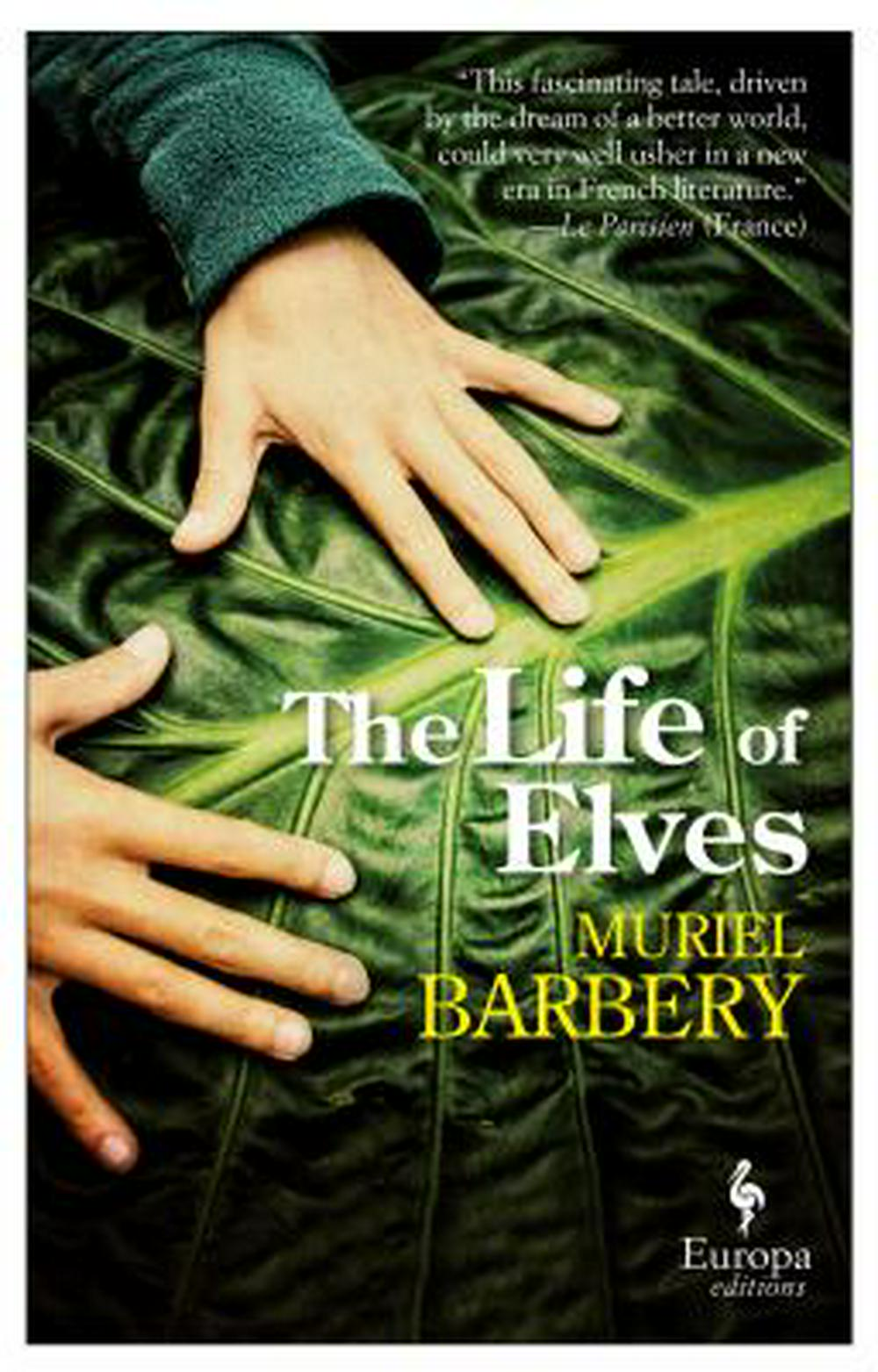 The Life of Elves by Muriel Barbery, ISBN: 9781609453152