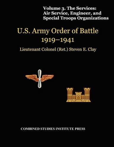United States Army Order of Battle 1919-1941. Volume III. The Services by Steven E. Clay, ISBN: 9781780399188