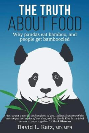 The Truth About Food: Why Pandas Eat Bamboo and People Get Bamboozled