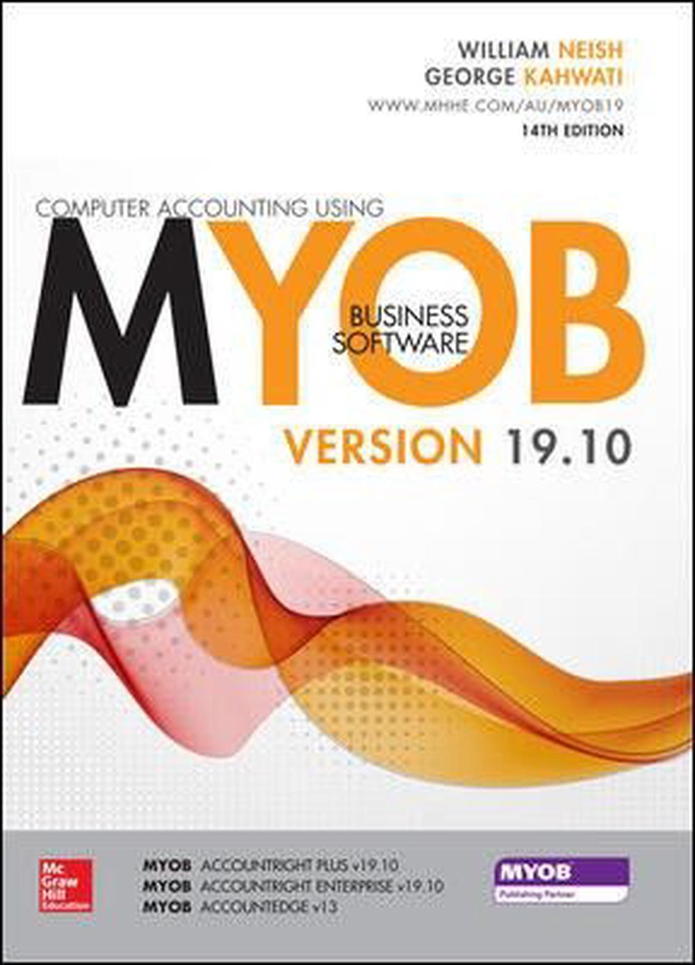 Computer Accounting Using Myob V19.10 by Neish and Kahwati, ISBN: 9781743077474