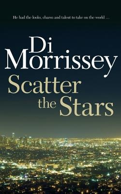 Scatter the Stars by Di Morrissey, ISBN: 9781250053411