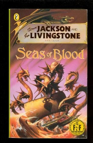 Steve Jackson and Ian Livingstone Present: Seas Of Blood (Adventure Gamebooks 16)