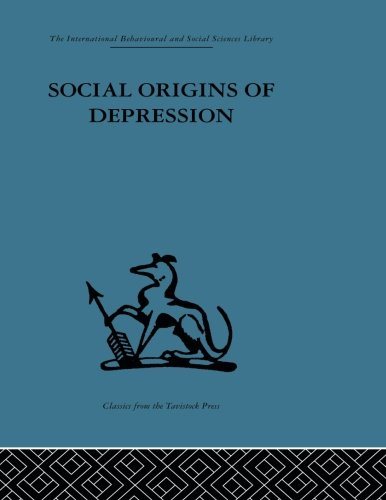 Social Origins of Depression: A Study of Psychiatric Disorder in Women