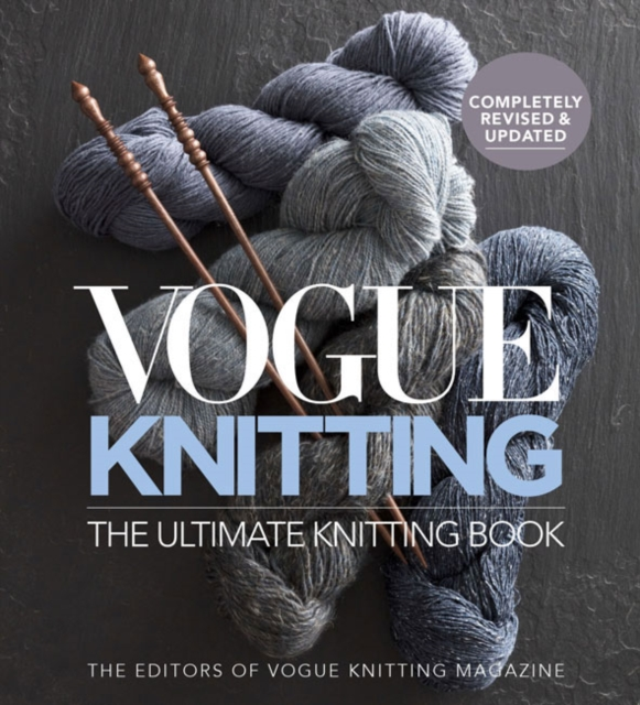 Vogue® Knitting The Ultimate Knitting BookRevised and Updated