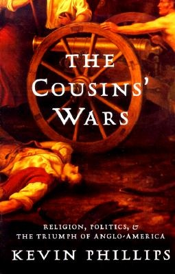 The Cousins' Wars by Kevin Phillips, ISBN: 9780465013708