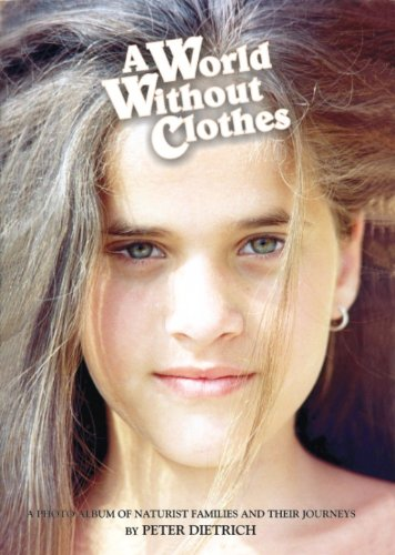 A World Without Clothes by Peter Deitrich, ISBN: 9780963680556