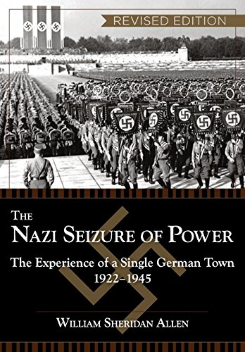 the nazi seizure of power Buy the nazi seizure of power: the experience of a single german town, 1922-1945, revised edition revised ed by william sheridan allen (isbn: 9781626548725) from.