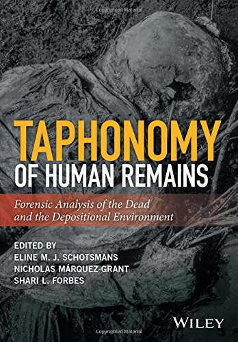 Taphonomy of Human RemainsForensic Analysis of the Dead and the Depositio...