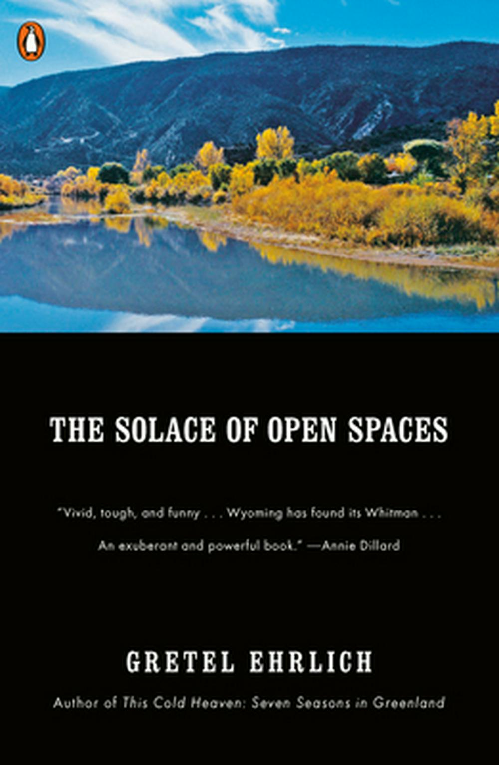wyoming the solace of open spaces by gretel erlich essay Thoreau and wilderness search this site the solace of open spaces was first this essay will explore various reviews and receptions of ehrlich's work to.