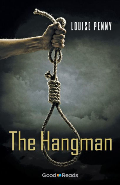 The Hangman (Chief Inspector Armand Gamache Novella) by Louise Penny, ISBN: 9781926583242