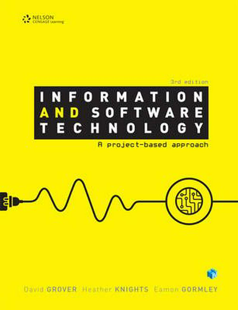 Information and Software TechnologyA Project-Based Approach by David Grover,Heather Knights,Eamon Gormley, ISBN: 9780170365987