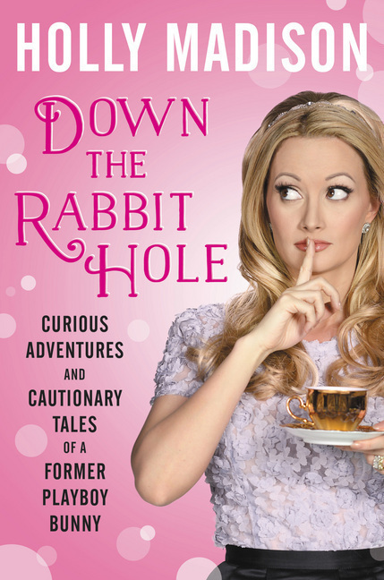 Down the Rabbit HoleCurious Adventures and Cautionary Tales of aFor...