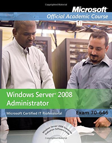 Exam 70-646: Windows Server 2008 Administrator by Microsoft Official Academic Course, ISBN: 9780470225110