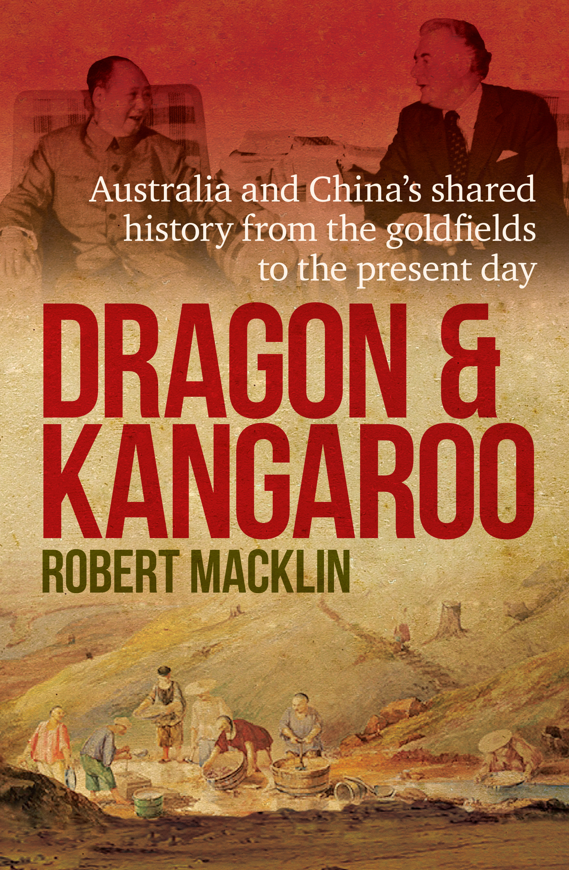 The Dragon and KangarooAustralia and China s Shared History from the G...