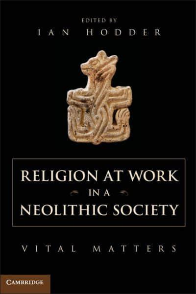 Cover Art for Religion at Work in a Neolithic Society, ISBN: 9781107671263