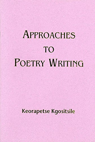 Approaches to Poetry Writing by Keorapetse Kgositsile, ISBN: 9780883781760