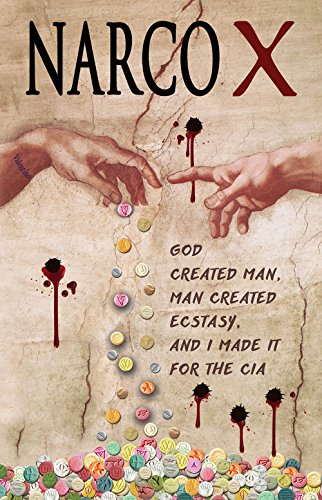 NARCO X: God created man, man created ecstasy, and I made it for the CIA
