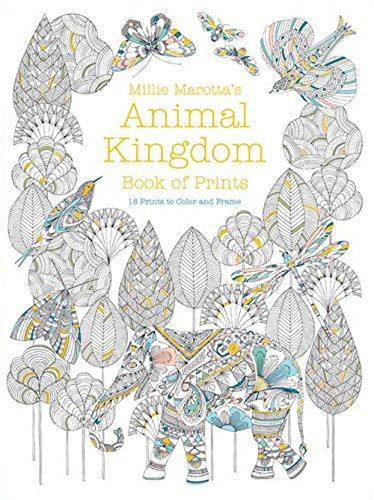 Millie Marottas Animal Kingdom Book Of PrintsMillie Marotta Adult Coloring By ISBN
