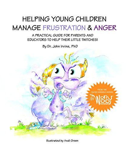 Helping Young Children Manage Frustration & Anger (WorryWoo Companion Series) by Dr. John Irvine PhD, ISBN: 9780991495214