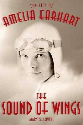 The Sound of Wings by Mary S. Lovell, ISBN: 9780312587338