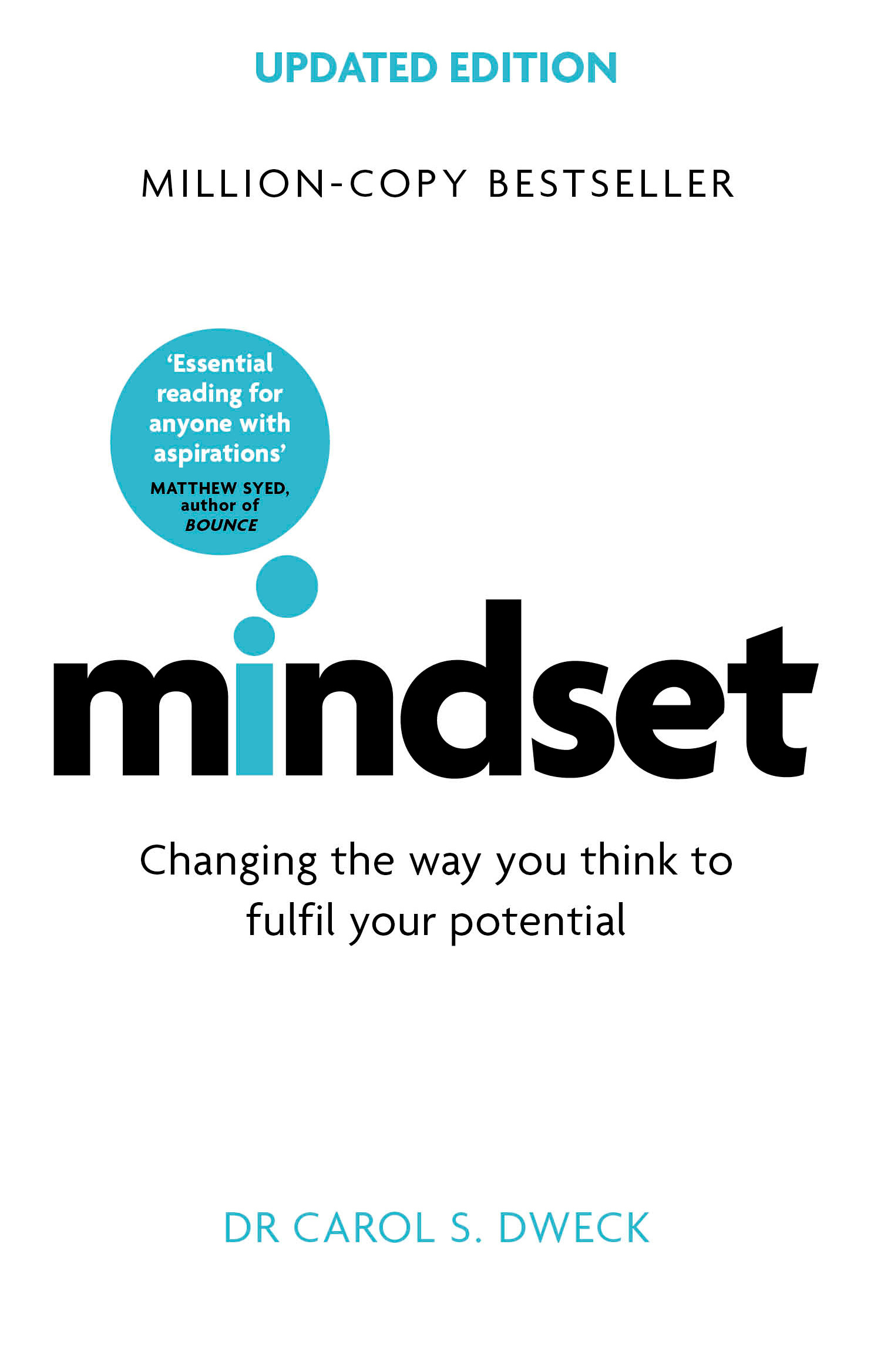 Mindset: Changing The Way You think To Fulfil Your Potential by Carol Dweck, ISBN: 9781472139955