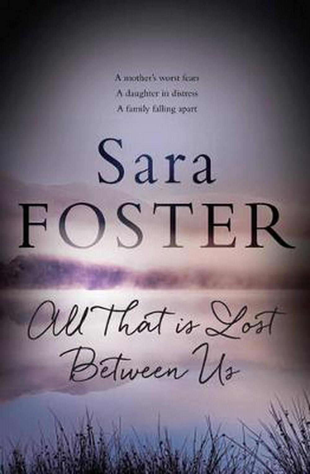All That Is Lost Between Us by Sara Foster, ISBN: 9781925184785