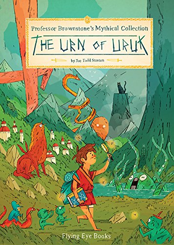 Professor Brownstone's Mythical CollectionThe Urn of Uruk by Joe Todd Stanton, ISBN: 9781909263543