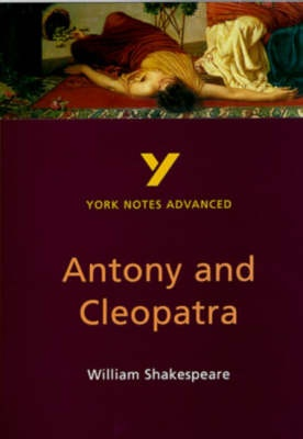 """York Notes on William Shakespeare's """"Antony and Cleopatra"""": Study Notes by Robin Sowerby, ISBN: 9780582329058"""