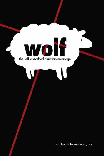 Wolf: The Self-Absorbed Christian Marriage