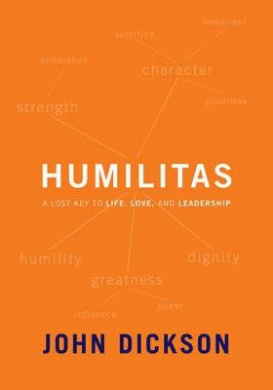 Humilitas by A Lost Key to Life, Love and Leadership, ISBN: 9780310494270
