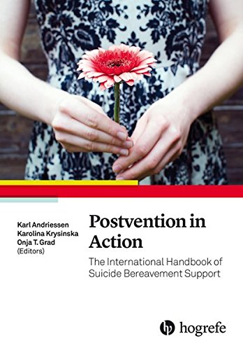 Postvention in Action: The International Handbook of Suicide Bereavement Support 2017