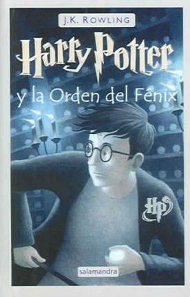 Harry Potter y la Orden del Fenix / Harry Potter and the Order of the Phoenix (Spanish Edition)