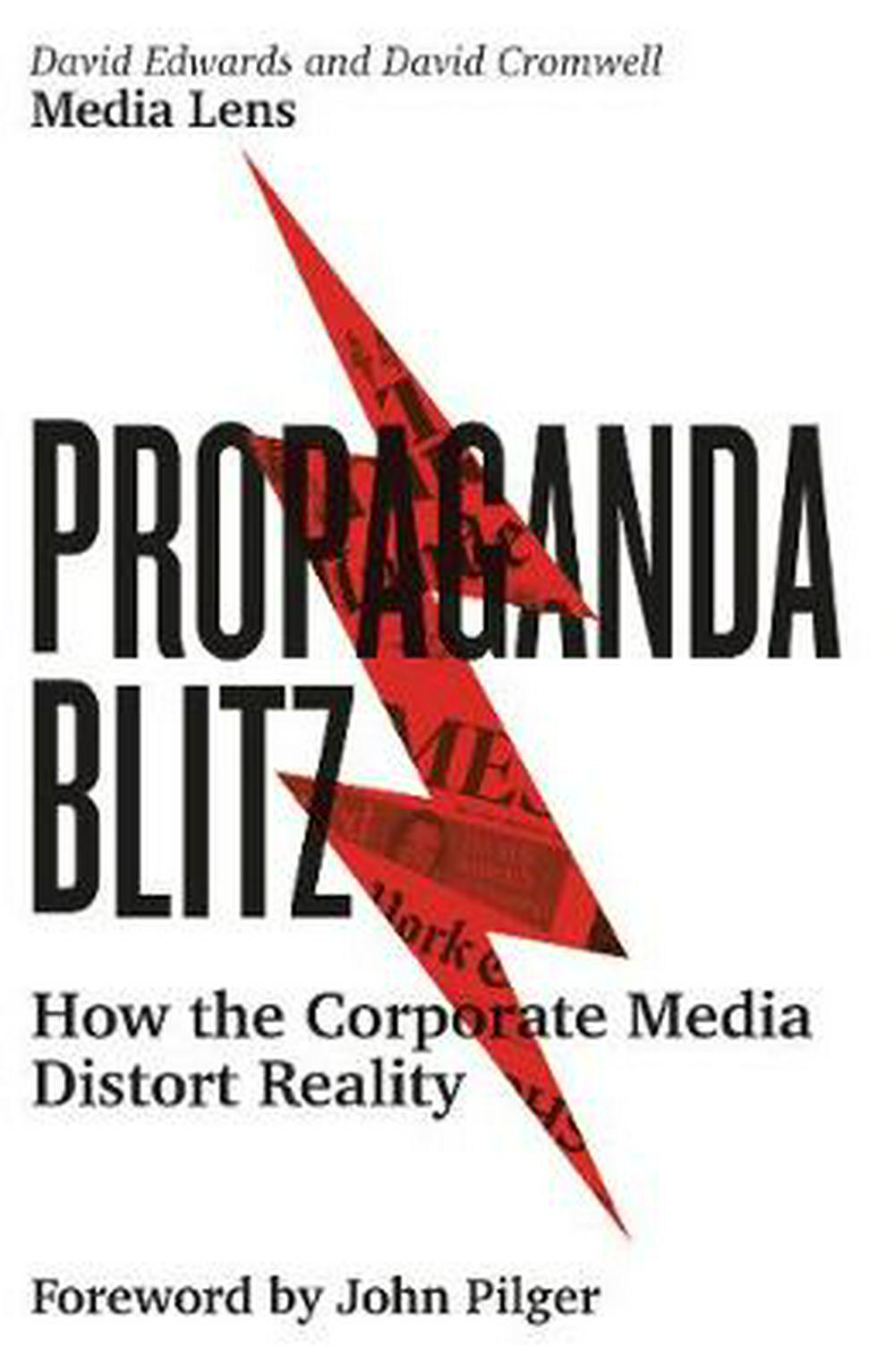 Propaganda BlitzHow and Why Corporate Media Distort Reality