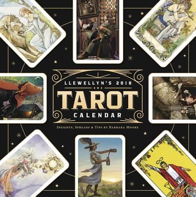 Llewellyn's 2018 Tarot Calendar: Insights, Spreads, and Tips (Calendars 2018)
