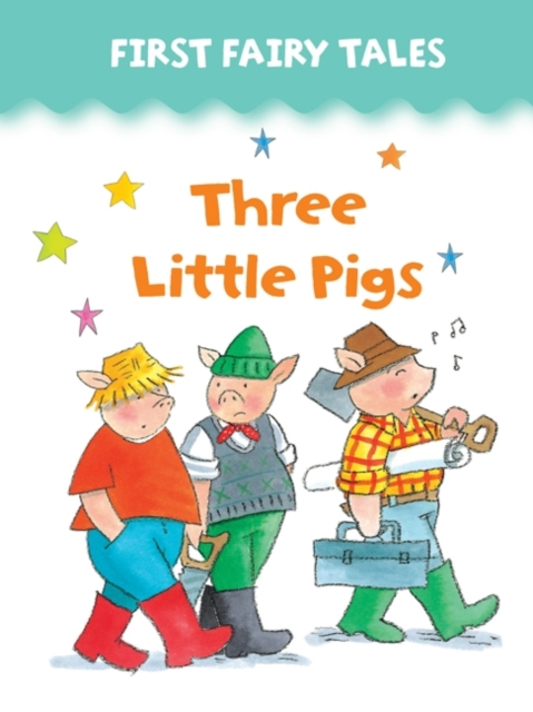 First Fairy Tales: Three Little Pigs by Jan Lewis, ISBN: 9781861473318