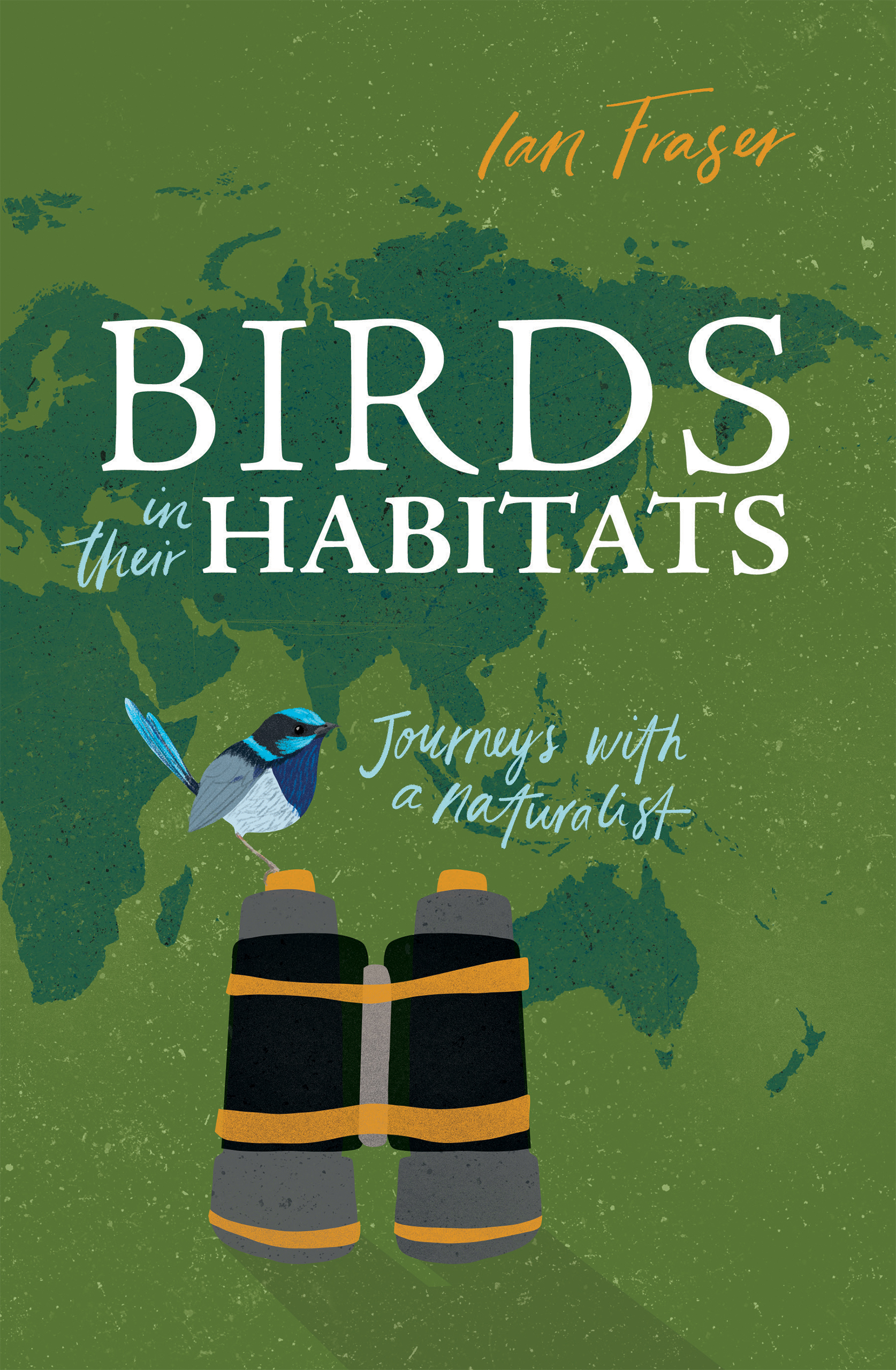 Birds in Their HabitatsJourneys with a Naturalist