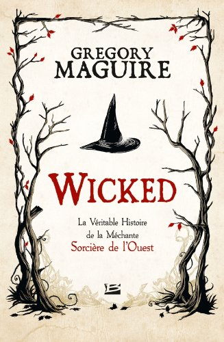 wicked by gregory maguire essay Complete summary of gregory maguire's wicked: the life and times of the wicked witch of the west and essay save time we've wicked by gregory maguire is a.
