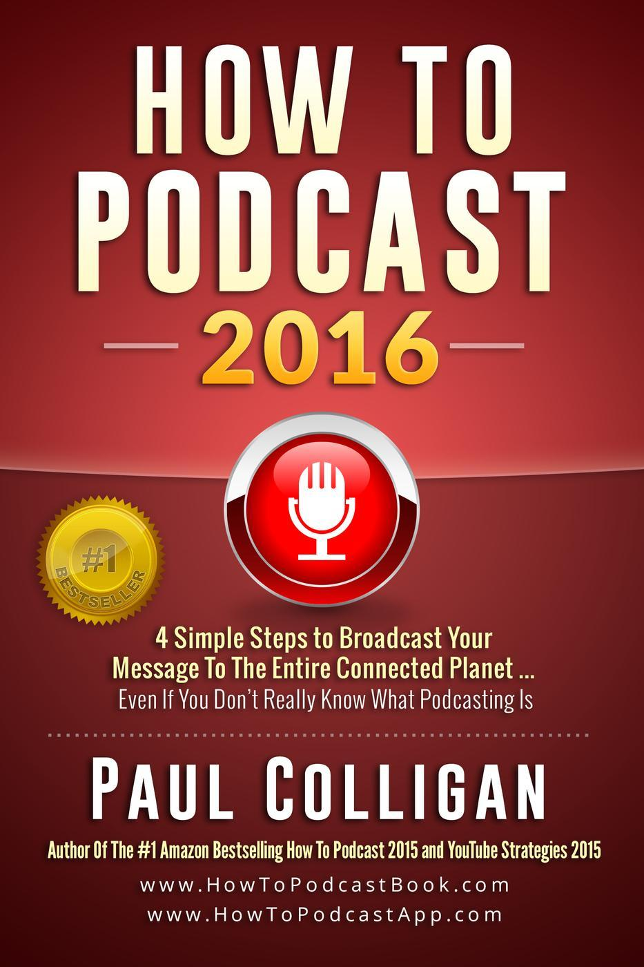 How To Podcast 2016 by Paul Colligan, ISBN: 9781522995562
