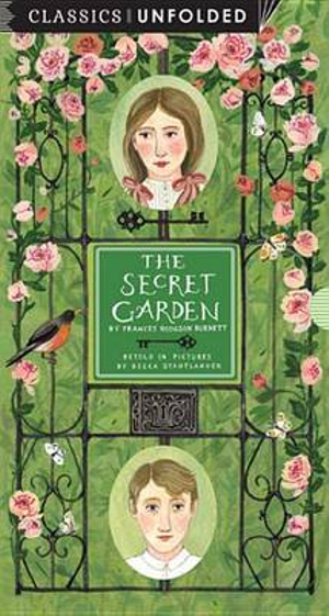 The Secret Garden Unfolded (Classics Unfolded) by Becca Stadtlander, ISBN: 9781631061394