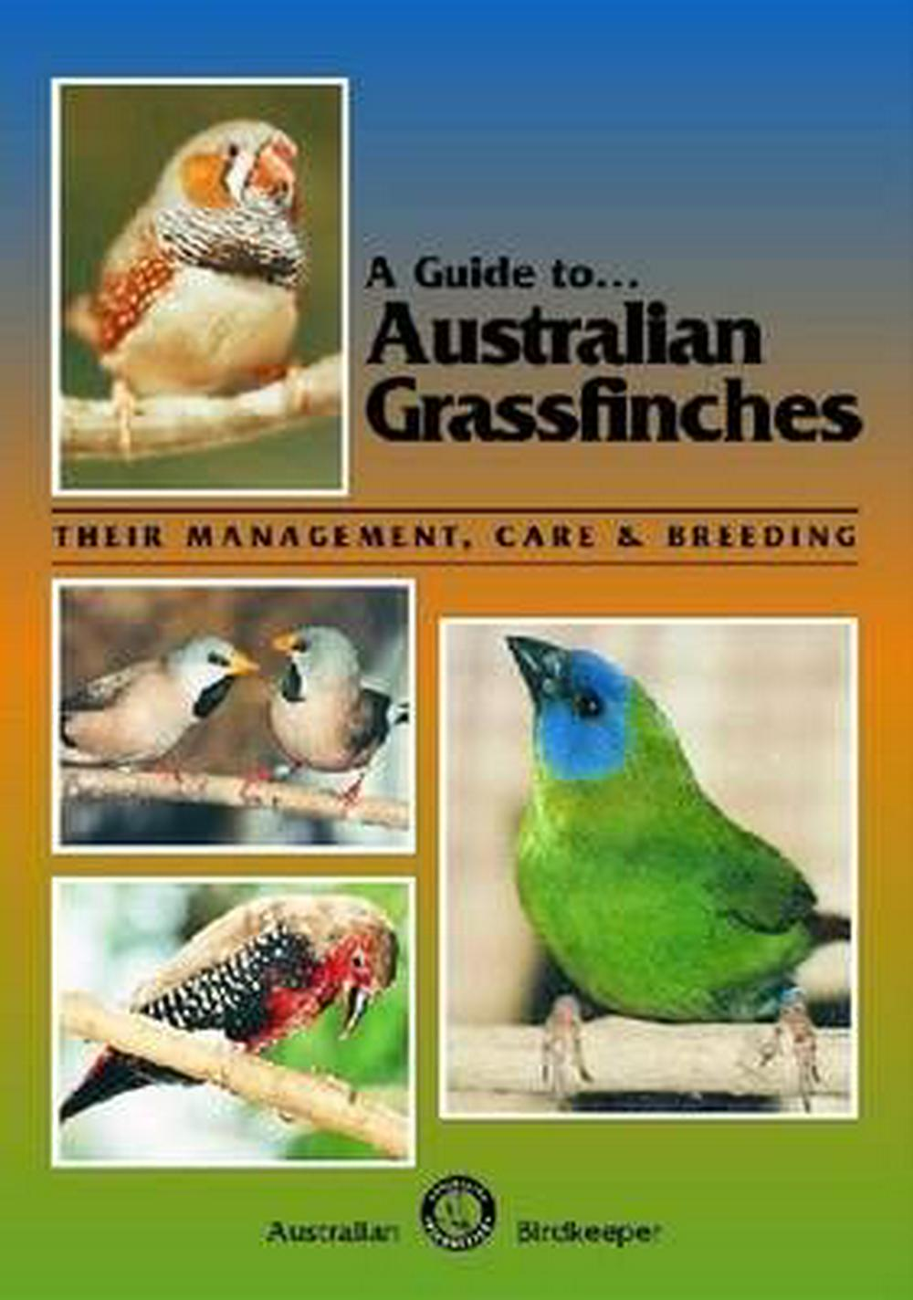 A Guide to Australian Grassfinches (Paperback)