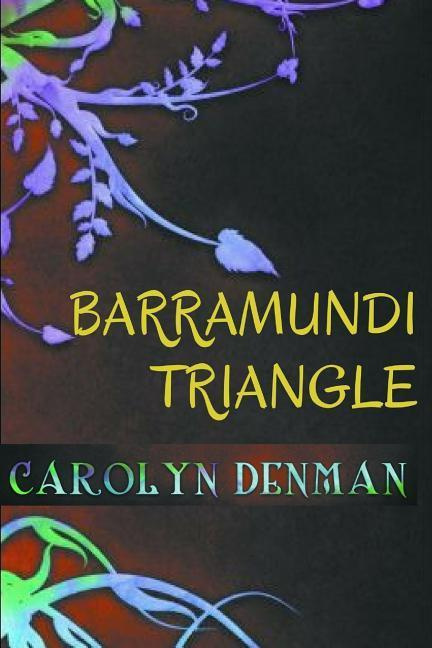 Barramundi Triangle by Carolyn Denman, ISBN: 9780995360105