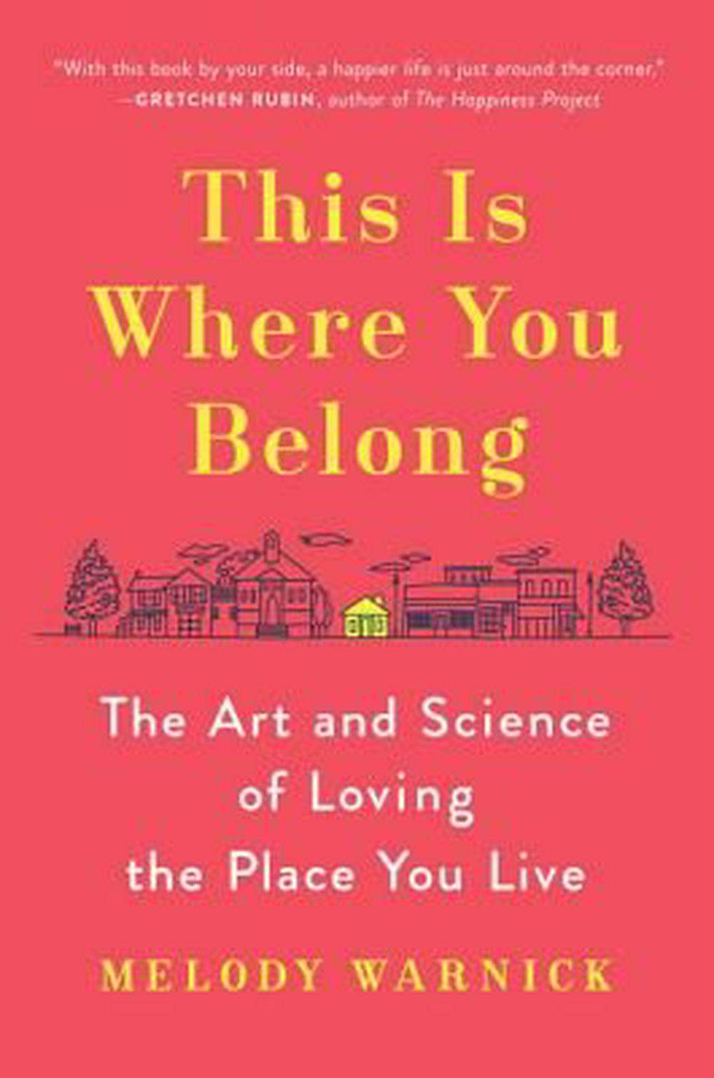 This Is Where You Belong by Melody Warnick, ISBN: 9780525429128