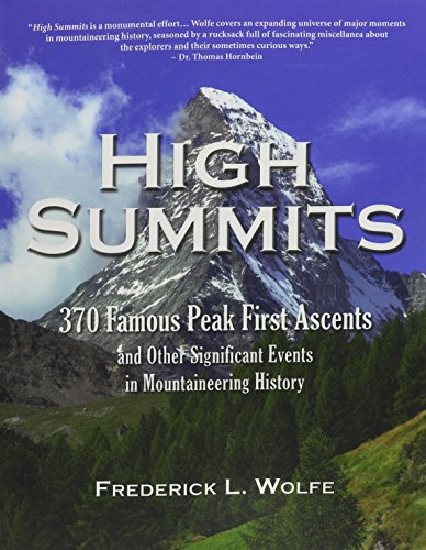 High Summits370 Famous Peak First Ascents and Other Signifi...