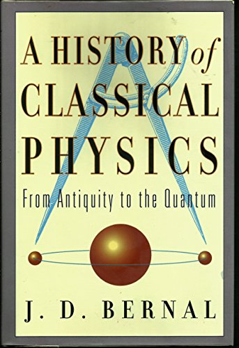 A history of classical physics: From antiquity to the quantum
