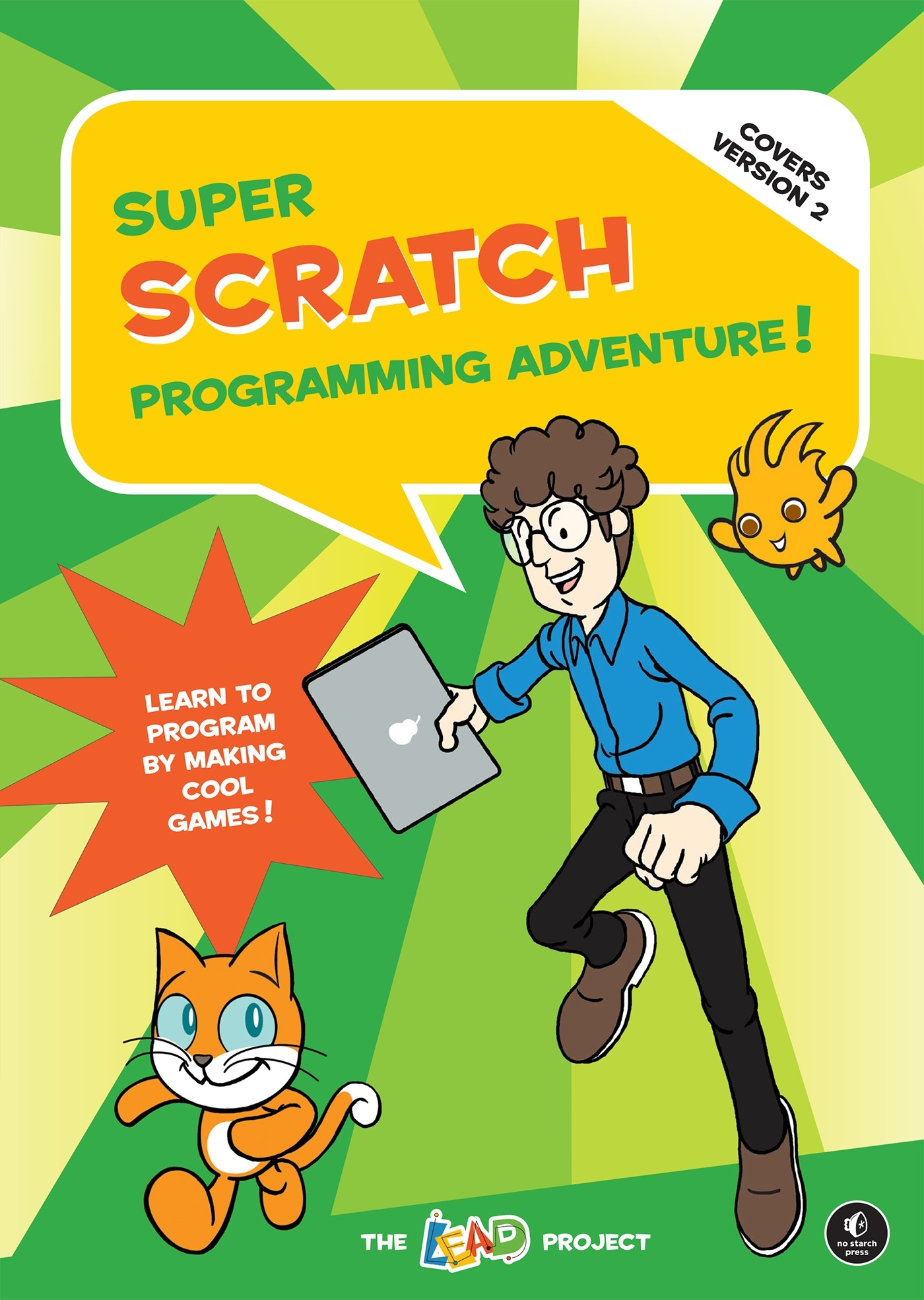 Super Scratch Programming Adventure!: Learn to Program by Making Cool Games (Covers Scratch 2.0) by The Lead Project, ISBN: 9781593275310