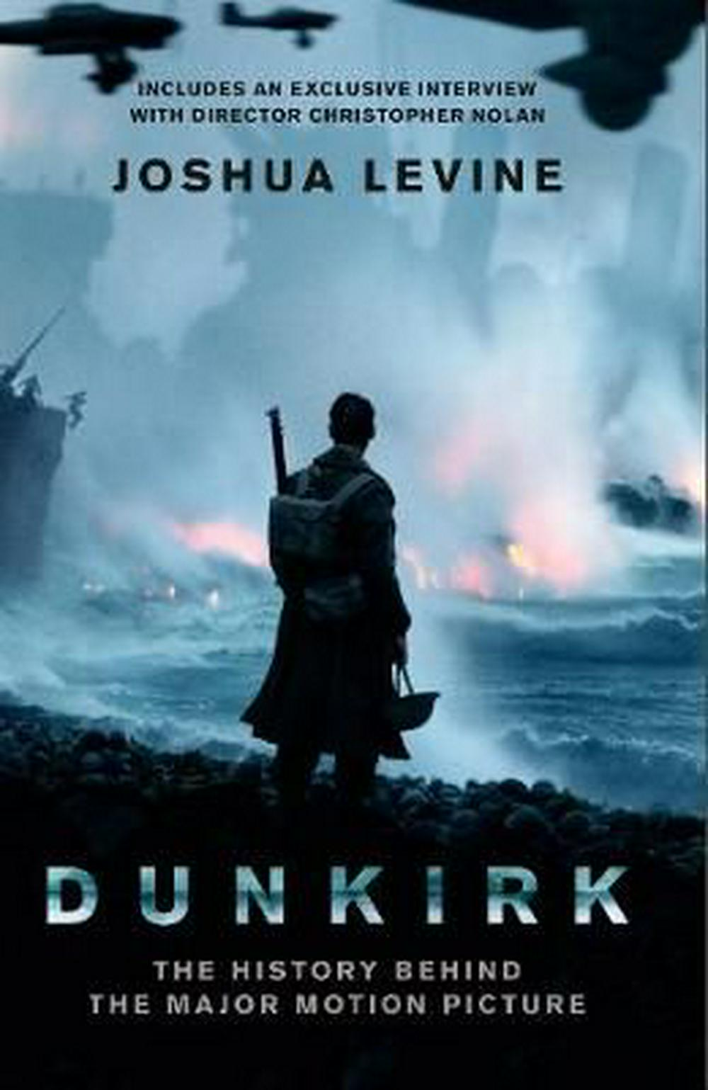 Dunkirk [Film Tie-in Edition] by Joshua Levine, ISBN: 9780008258931