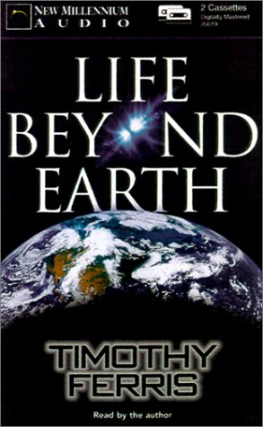 Life Beyond Earth by Timothy Ferris, ISBN: 9781931056137