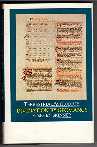 Terrestrial Astrology: Divination by Geomancy